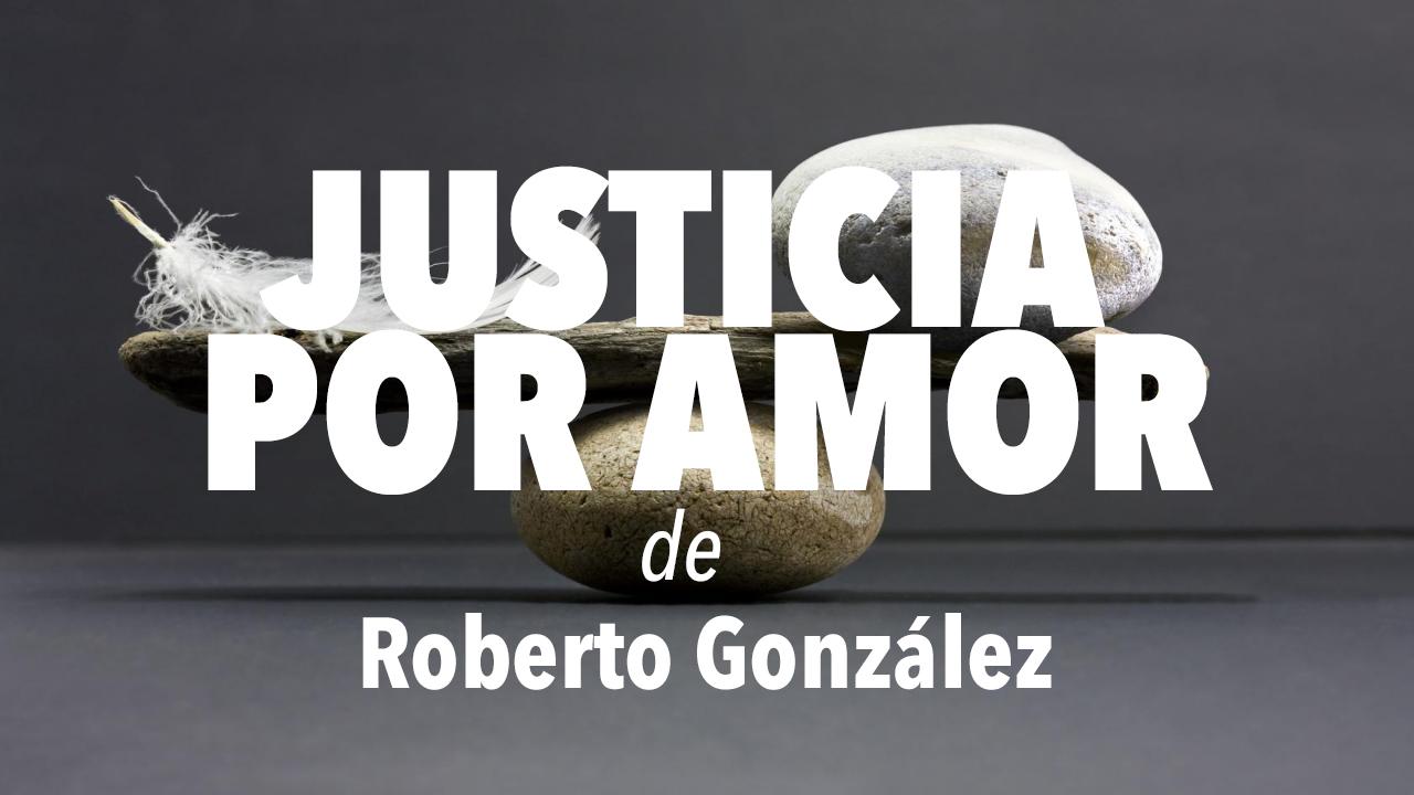 Justicia por amor