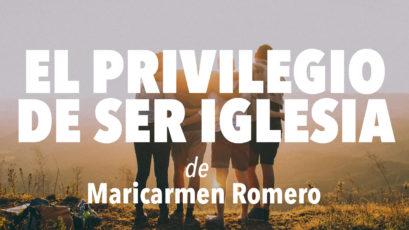 El privilegio de ser Iglesia