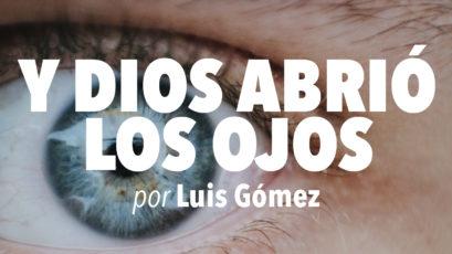 Y Dios abrió los ojos