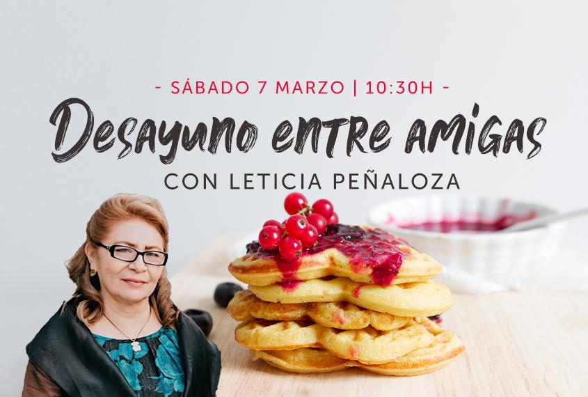 Desayuno entre amigas con Leticia Peñaloza