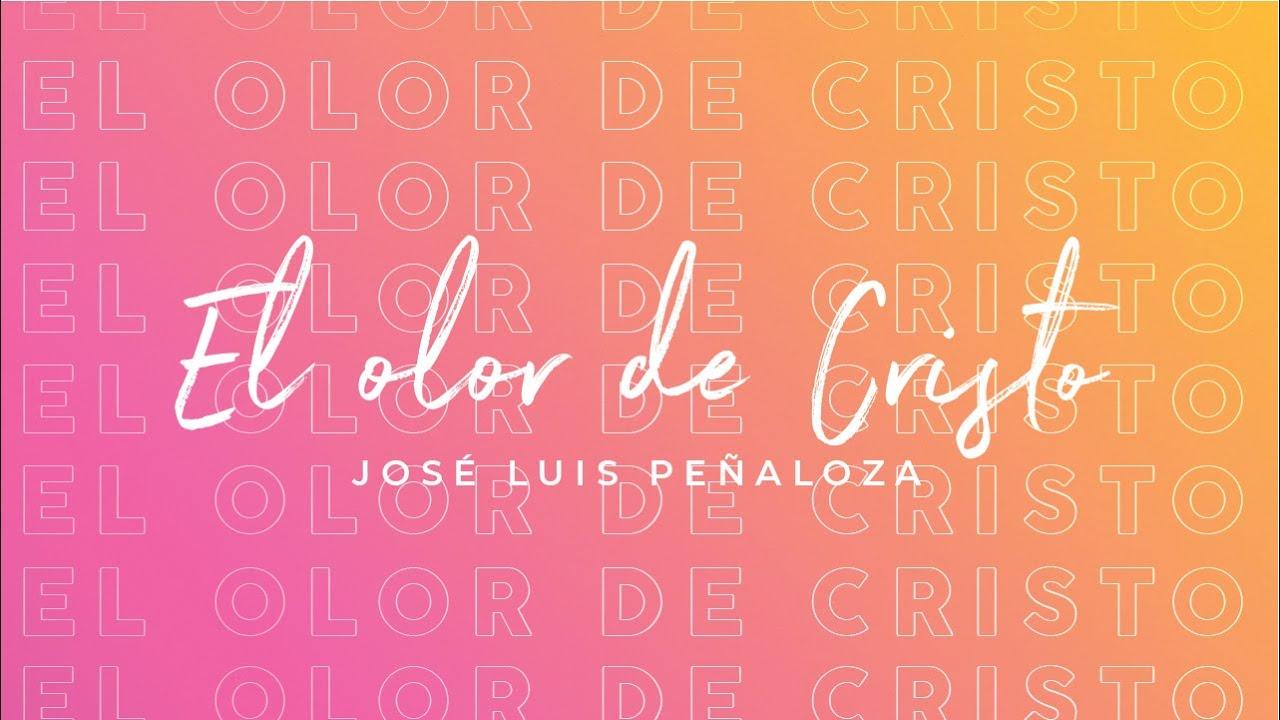 El olor de Cristo - José Luis Peñaloza