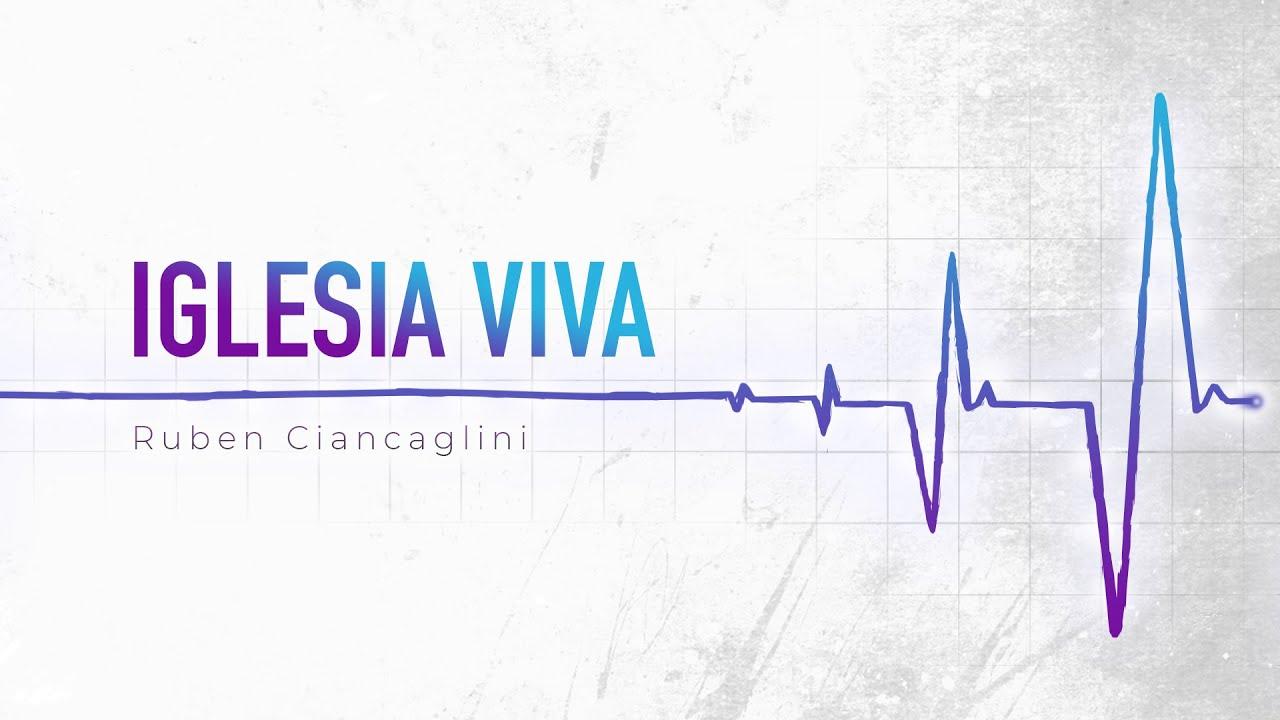 Iglesia viva | Ruben Ciancaglini