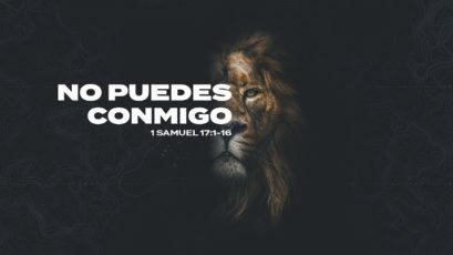 No puedes conmigo   1 Samuel 17:1-16   Sebastián Duque