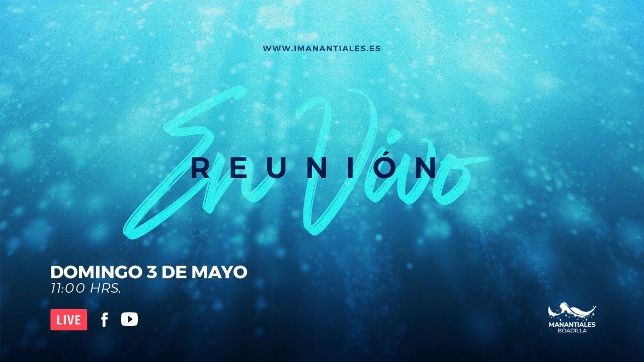 Reunión EN VIVO | Domingo 3 de Mayo de 2020
