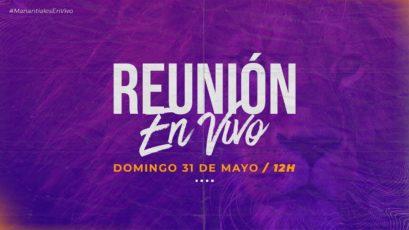 Reunión EN VIVO | Domingo 31 de Mayo de 2020