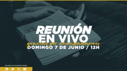 Reunión EN VIVO | Domingo 7 de Junio de 2020