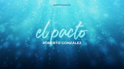 El pacto | Roberto González | Domingo 21 de Junio de 2020