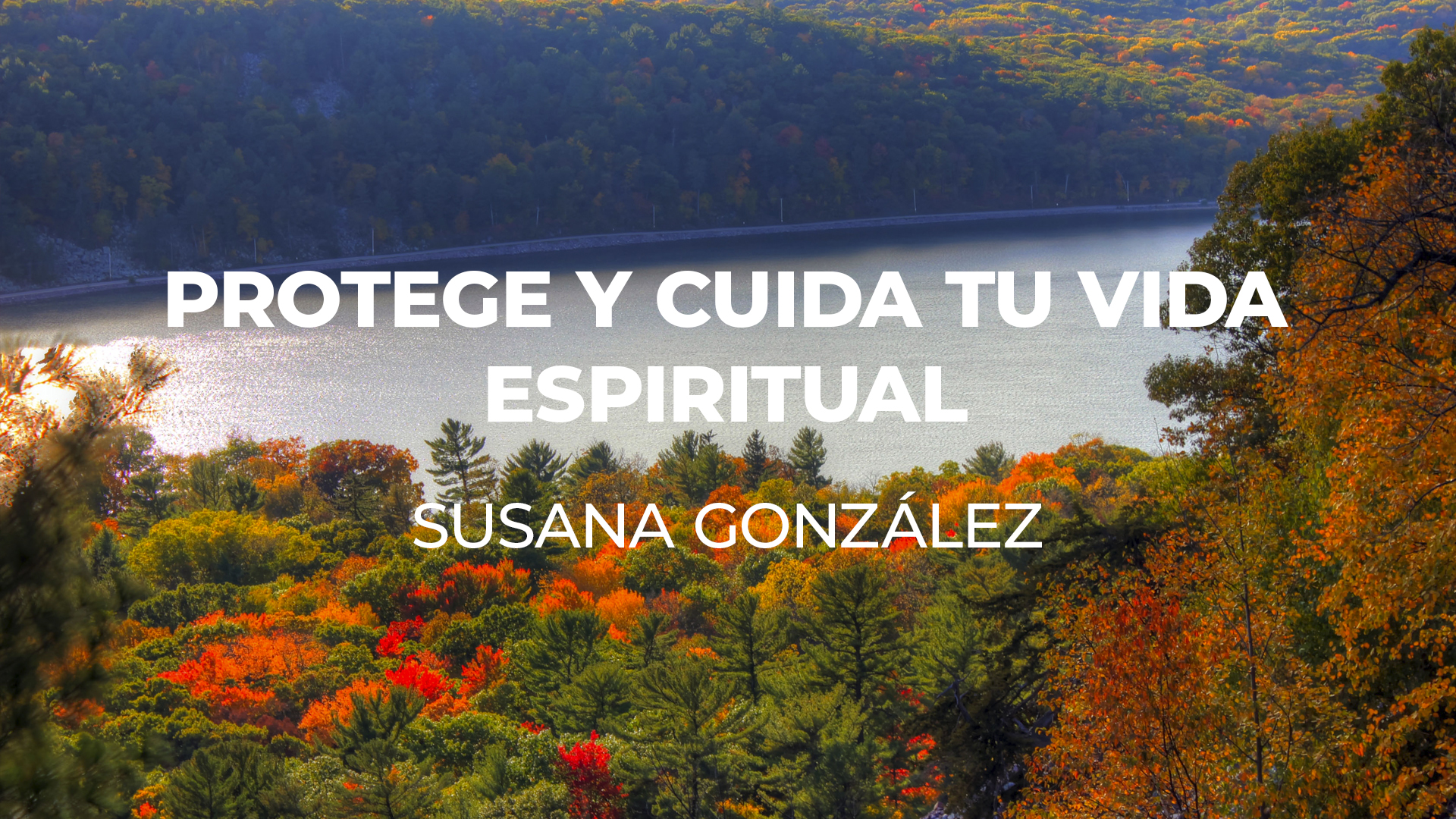 Protege y cuida tu vida espiritual | Susana González