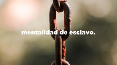 Mentalidad de esclavo | Roberto González