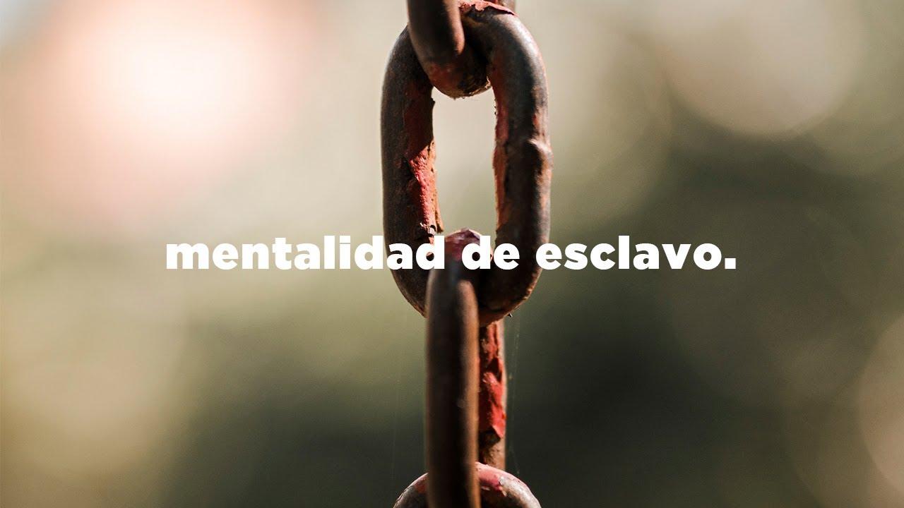 Mentalidad de esclavo