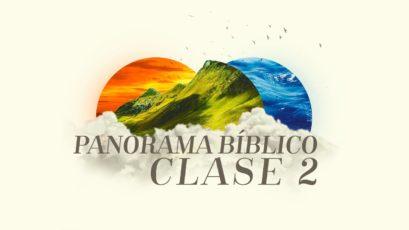 Panorama Bíblico (Marco Histórico) | Clase 2: Creación y caída